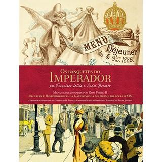 Livro - Os Banquetes do Imperador - Lellis