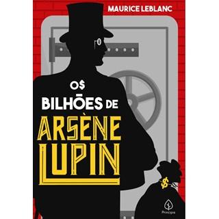 Livro Os Bilhões de Arsène Lupin - Leblanc - Ciranda Cultural