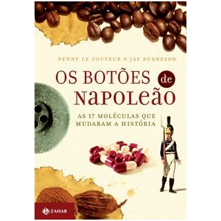 Livro - Os Botões de Napoleão - As 17 Moléculas que Mudaram a História - Couteur