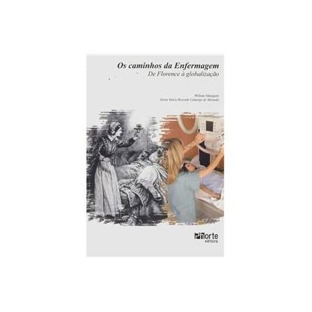 Livro - Os Caminhos da Enfermagem: de Florence à Globalização - Malagutti