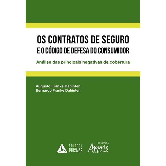 Livro - Os Contratos de Seguro e o Código de Defesa do Consumidor - Dahinten