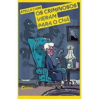 Livro - Os Criminosos Vieram para o Chá - Carr - FTD