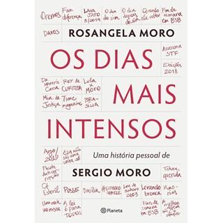 Livro Os Dias Mais Intensos: Uma História Pessoal de Sergio Moro - Planeta
