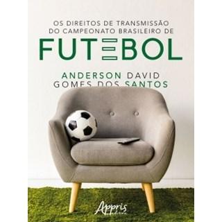 Livro - Os Direitos de Transmissão do Campeonato Brasileiro de Futebol - David