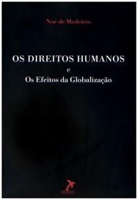 Livro Os Direitos Humanos e os Efeitos da Globalizacao Medeiros