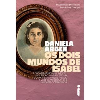 Livro - Os Dois Mundos de Isabel - Arbex - Intrínseca