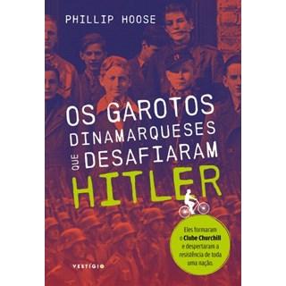 Livro - Os Garotos Dinamarqueses Que Desafiaram Hitler - Hoose - Autêntica