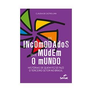 Livro - Os incomodados que mudem o mundo - Lima 1º edição