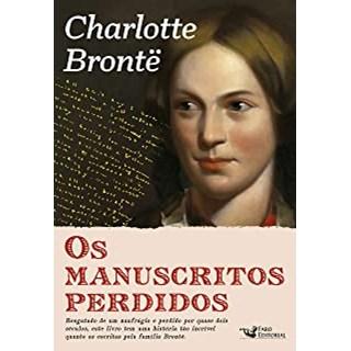 Livro - Os manuscritos perdidos de Charlotte Brontë - Brontë 1º edição