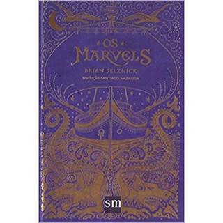 Livro - Os Marvels - Selznick - Edições Sm
