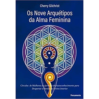 Livro - Os Nove Arquetipos da Alma Feminina - Gilchrist - Pensamento