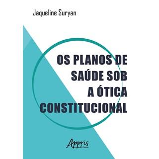 Livro - Os Planos de Saúde sob a Ótica Constitucional - Suryan