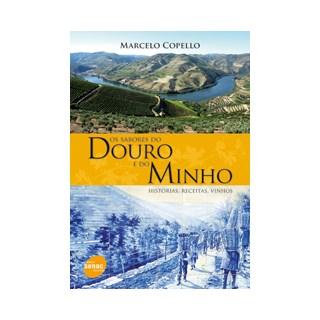 Livro - Os Sabores do Douro e do Minho - Histórias, Receitas, Vinhos - Copello