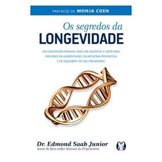 Livro - Os Segredos da Longevidade - Saab Jr. 1º edição