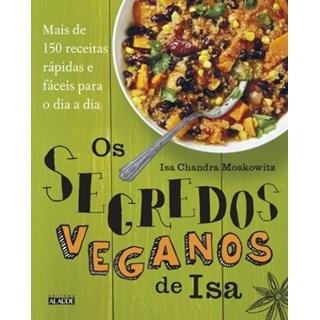Livro - Os segredos veganos de Isa - Mais de 150 receitas práticas e fáceis para o dia a dia