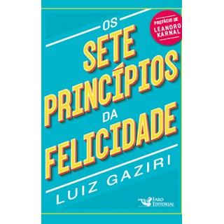 Livro - Os Sete Princípios da Felicidade - Gaziri - Faro