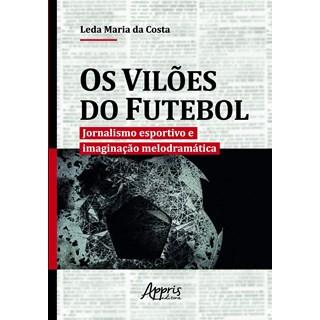 Livro Os Vilões do Futebol - Costa - Appris