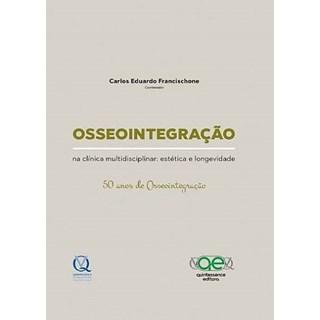 Livro - Osseointegração na Clínica Multidisciplinar - Estética e Longevidade - Francischone - Santos