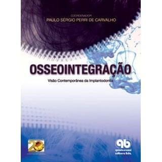 Livro - Osseointegração - Visão Contemporânea da Implantodontia - Carvalho