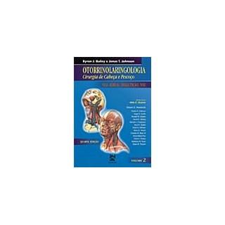 Livro - Otorrinolaringologia - Cirurgia de Cabeça e Pescoço - Vias Aéreas, Deglutição e Voz - Vol.2 - Bailey