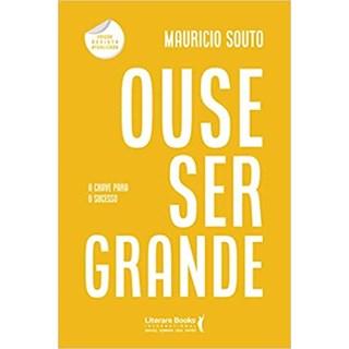 Livro - Ouse Ser Grande - Souto - Literare Books