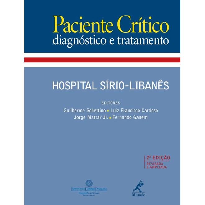 Livro - Paciente Crítico: Diagnóstico e Tratamento - Hospital Sírio Libanês - Schettino
