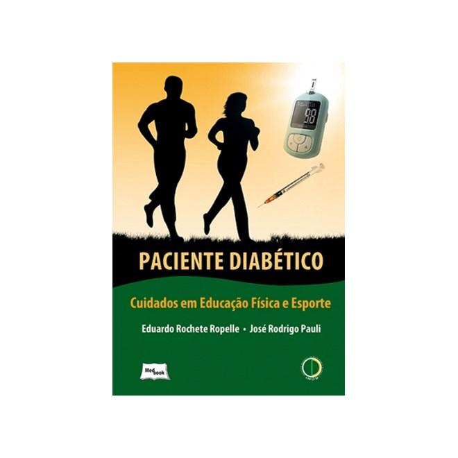Livro - Paciente Diabético - Cuidados em Educação Física e Esporte - Ropelle