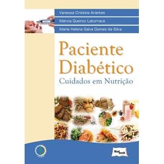 Livro Paciente Diabético Cuidados em Nutrição - Arantes - Medbook ***