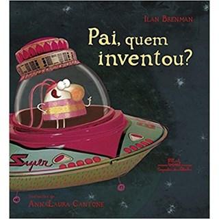 Livro - Pai, Quem Inventou? - Ilan Brenman
