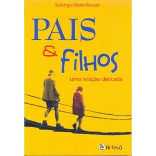 Livro - Pais e Filhos - Uma Relação Delicada - Rosset