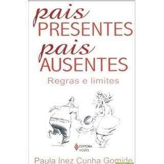 Livro - Pais Presentes, Pais Ausentes - Gomide