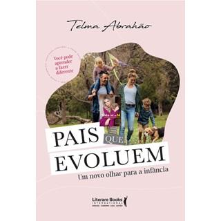 Livro - Pais Que Evoluem - Abrahão - Literare Books