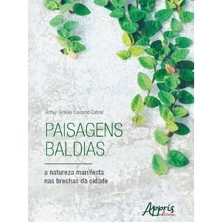 Livro - Paisagens Baldias, a Natureza Manifesta nas Brechas da Cidade - Cabral