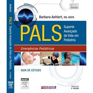 Livro - PALS - Suporte da Vida Avançado em Pediatria - Aehlert