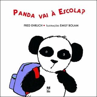 Livro - Panda vai à escola? - Ehrlich - Panda Books