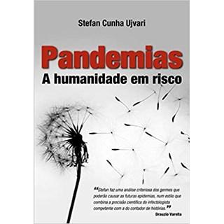 Livro - Pandemias: A Humanidade em Risco - Ujvari - Contexto