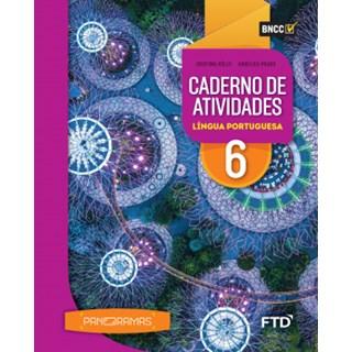 Livro - Panoramas Língua Portuguesa - 6 Ano - Caderno de Atividades - FTD