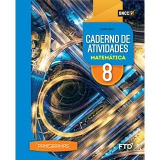 Livro - Panoramas Matemática - 8 Ano - Caderno de Atividades - FTD
