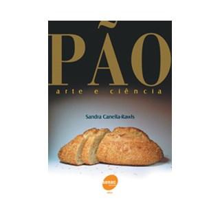 Livro - Pão - Arte e Ciência - Canella-Rawls