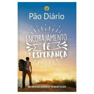 Livro - Pão Diário - Encorajamento, fé e esperança - Ministérios Pão Diário 1º edição