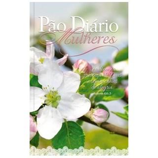 Livro - Pão Diário Mulheres - Sejam cheias de alegria - Ministérios Pão Diário 1º edição