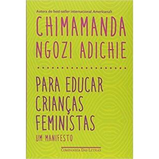 Livro - Para Educar Crianças Femininas - Um Manifesto - Adichie