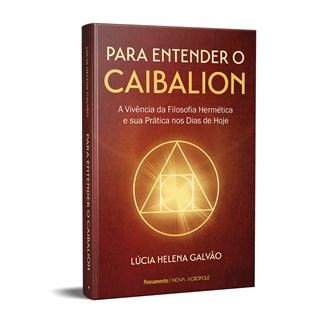 Livro Para Entender o Caibalion - Galvão - Pensamento