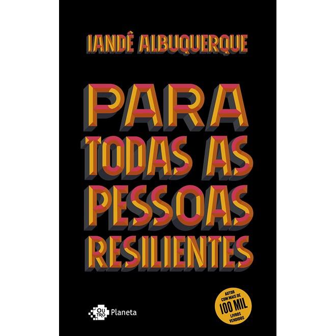 Livro Para Todas as Pessoas Resilientes - Albuquerque - Planeta