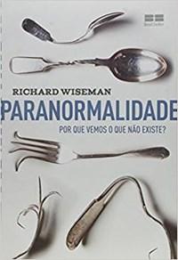 Livro Paranormalidade: Por que Vemos o que nao Existe Wiseman