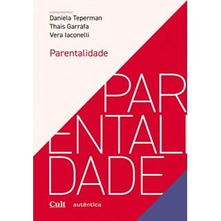 Livro Parentalidade - Teperman - Autêntica