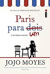 Livro Paris Para Um e Outros Contos Moyes