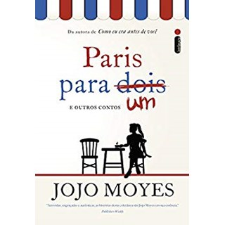 Livro - Paris Para Um e Outros Contos - Moyes