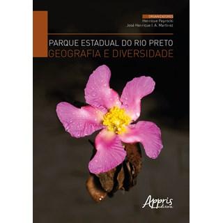 Livro - Parque Estadual do Rio Preto, Geografia e Diversidade - Paprocki - Appris