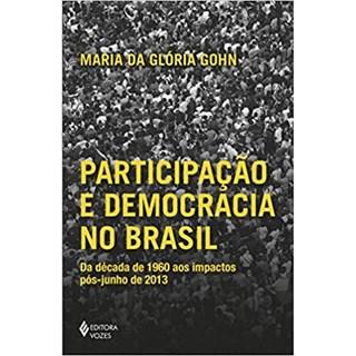 Livro - Participação e Democracia no Brasil - Gohn - Vozes